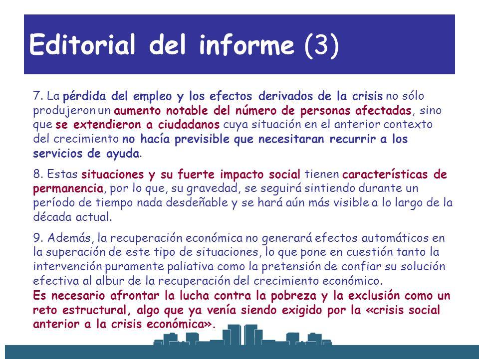 Editorial del informe (3) 7. La pérdida del empleo y los efectos derivados de la crisis no sólo produjeron un aumento notable del número de personas a