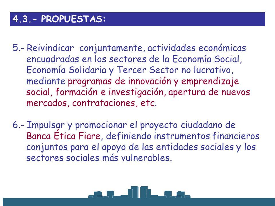 4.3.- PROPUESTAS: 5.- Reivindicar conjuntamente, actividades económicas encuadradas en los sectores de la Economía Social, Economía Solidaria y Tercer