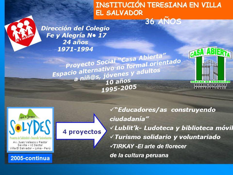 INSTITUCIÓN TERESIANA EN VILLA EL SALVADOR 36 AÑOS Proyecto Social Casa Abierta Espacio alternativo no formal orientado a niñ@s, jóvenes y adultos 10