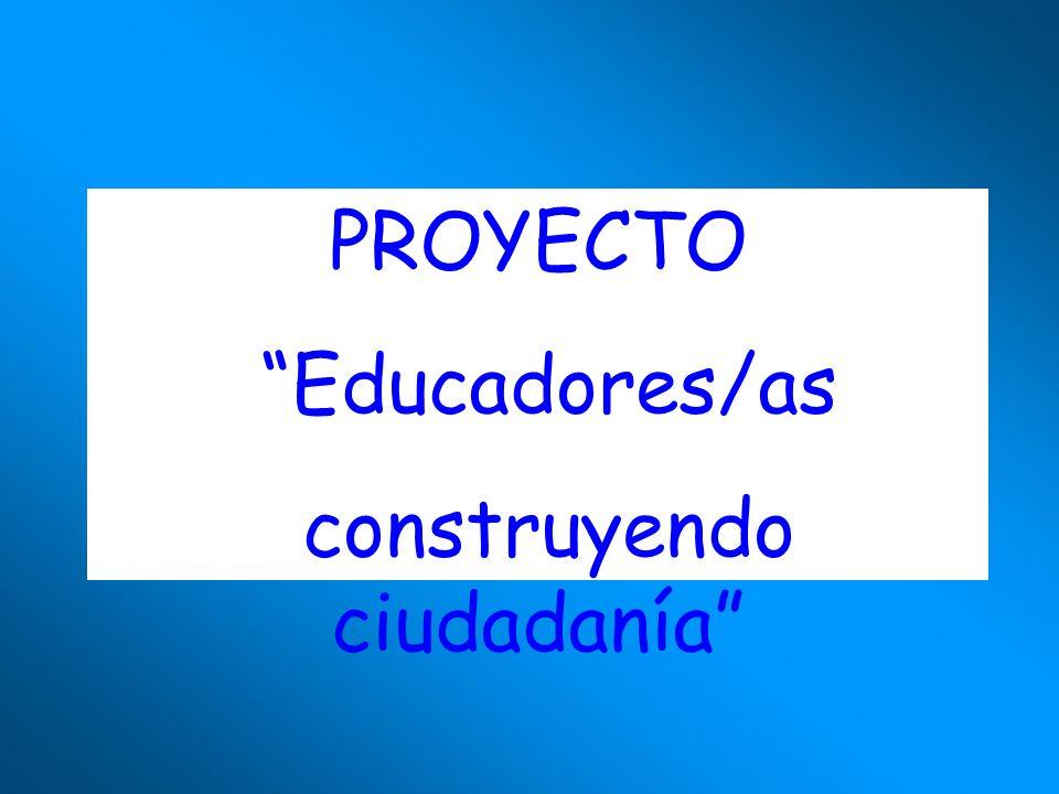 PROYECTO Educadores/as construyendo ciudadanía