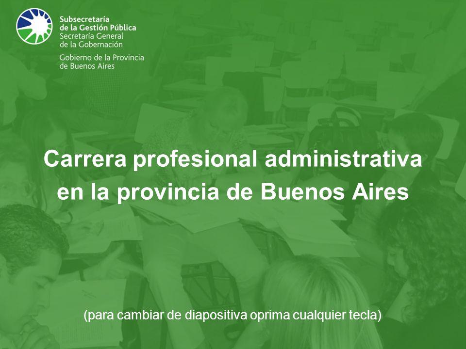 Carrera profesional administrativa en la provincia de Buenos Aires (para cambiar de diapositiva oprima cualquier tecla)