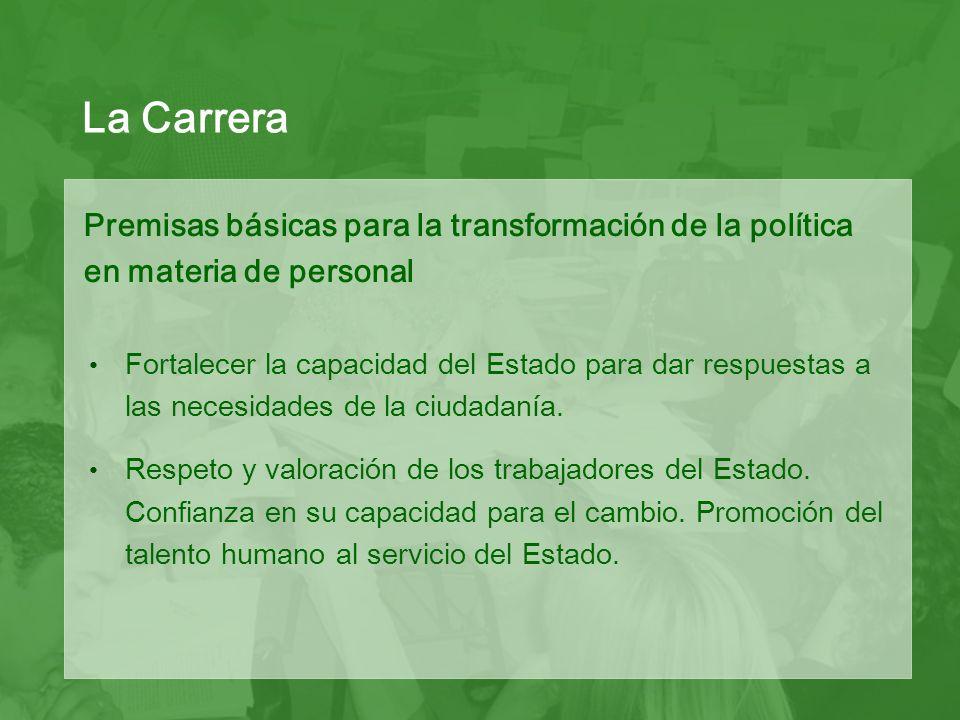La Carrera Fortalecer la capacidad del Estado para dar respuestas a las necesidades de la ciudadanía.