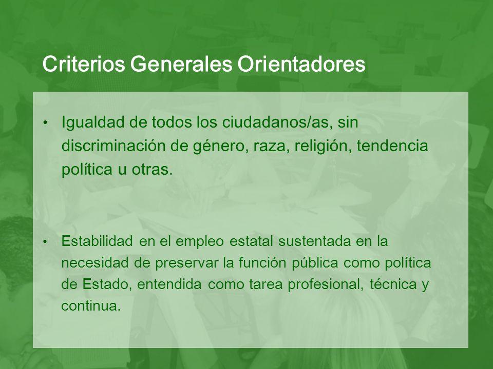 Grupo: conjunto de trabajadores/as del Estado cuyas tareas pueden reunirse en una misma tipología.