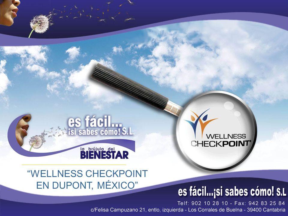 Wellness Checkpoint es un elemento integral del Programa de Promoción de la Salud en Dupont (México) Pregunta para Dupont: ¿El programa de promoción de la salud y la gestion de los riesgos ha marcado alguna diferencia en su empresa.