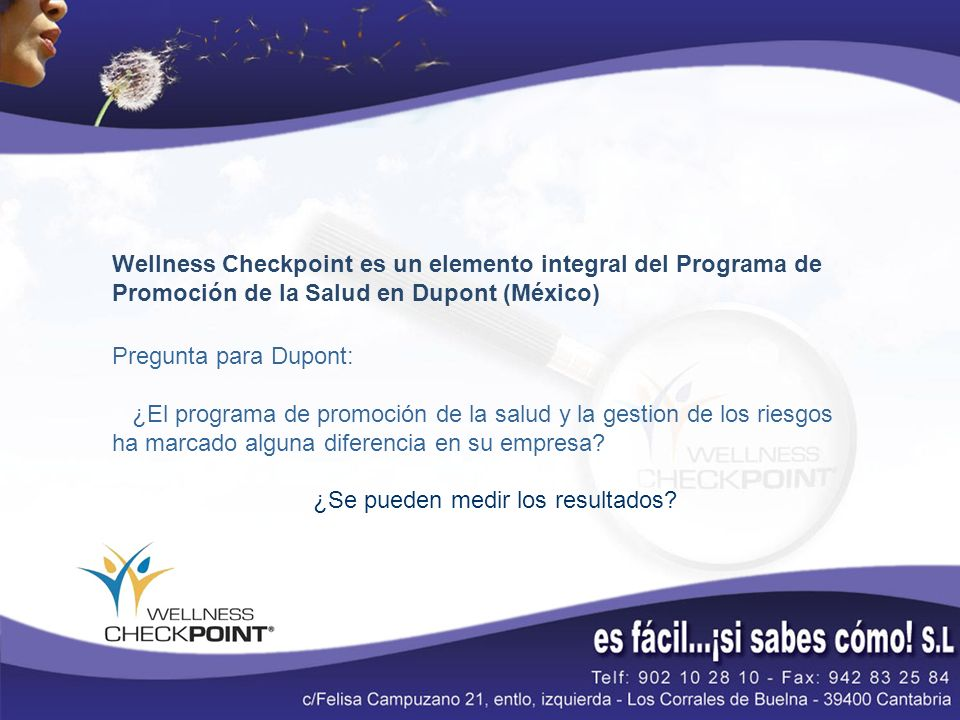 Wellness Checkpoint es un elemento integral del Programa de Promoción de la Salud en Dupont (México) Pregunta para Dupont: ¿El programa de promoción d