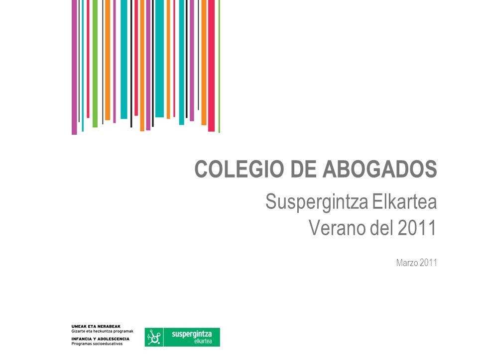 COLEGIO DE ABOGADOS Suspergintza Elkartea Verano del 2011 Marzo 2011