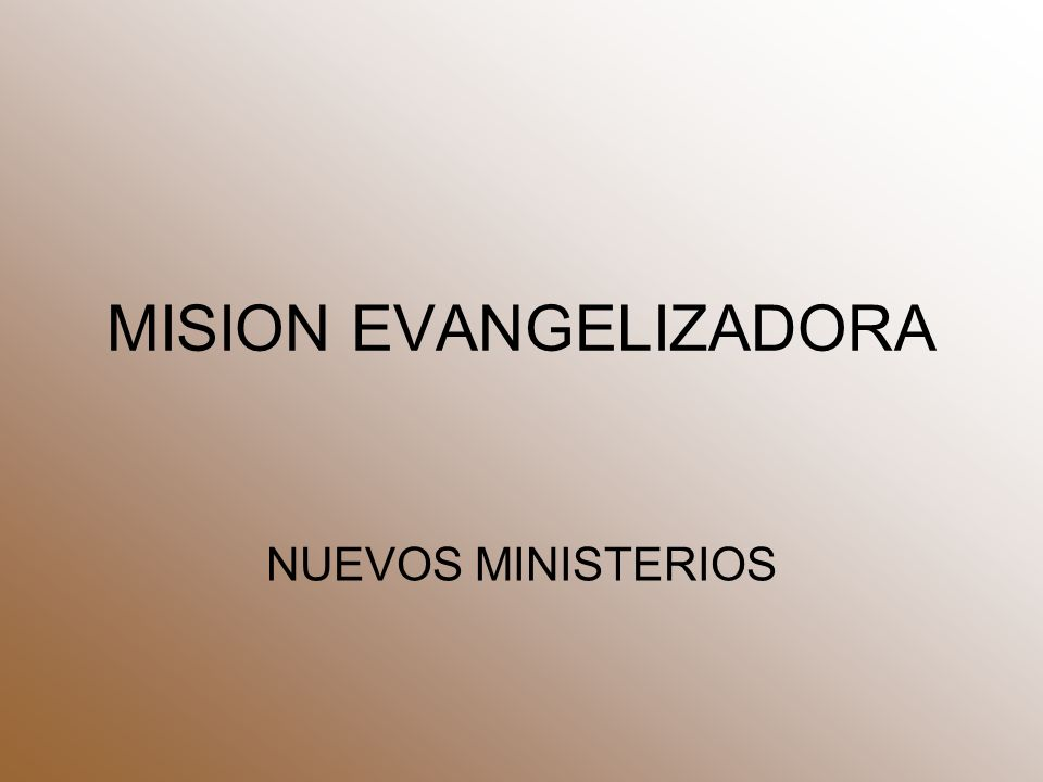 MISION EVANGELIZADORA NUEVOS MINISTERIOS
