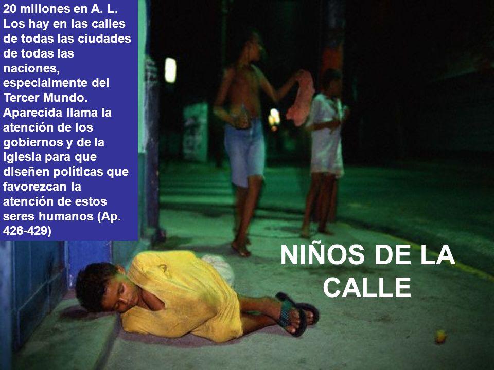 NIÑOS DE LA CALLE 20 millones en A.L.