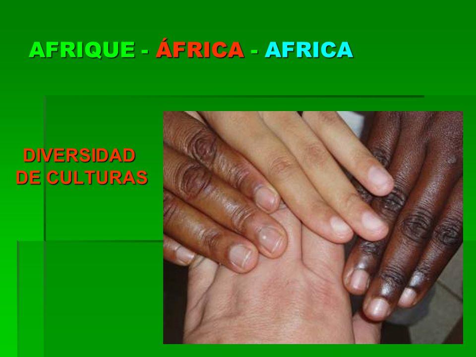 AFRIQUE - ÁFRICA - AFRICA DIVERSIDAD DE CULTURAS DE CULTURAS
