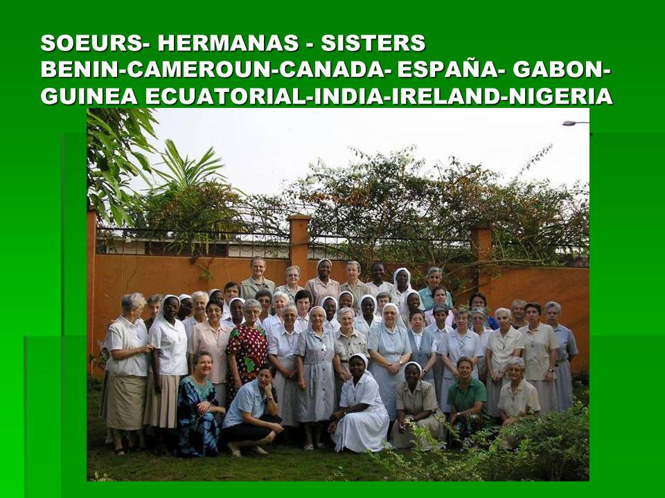 SOEURS- HERMANAS - SISTERS BENIN-CAMEROUN-CANADA- ESPAÑA- GABON- GUINEA ECUATORIAL-INDIA-IRELAND-NIGERIA