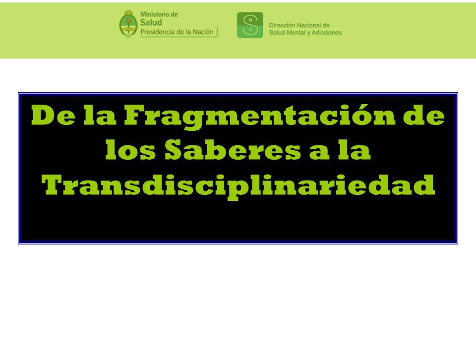 De la Fragmentación de los Saberes a la Transdisciplinariedad