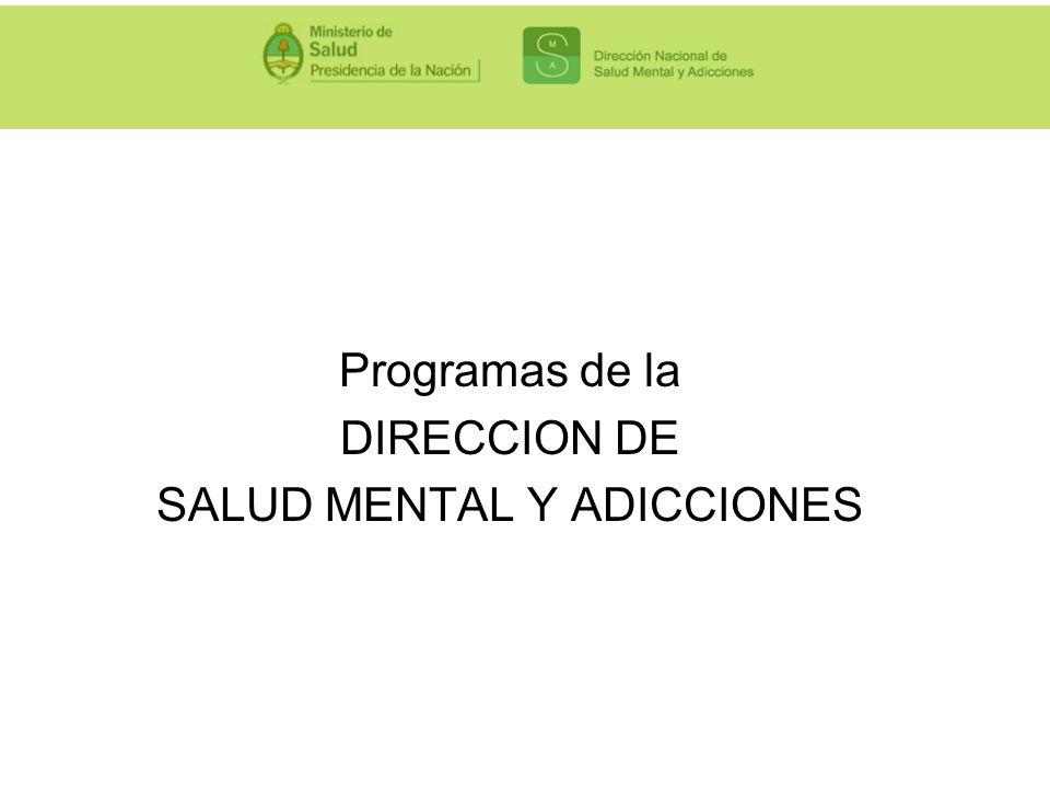 Programas de la DIRECCION DE SALUD MENTAL Y ADICCIONES
