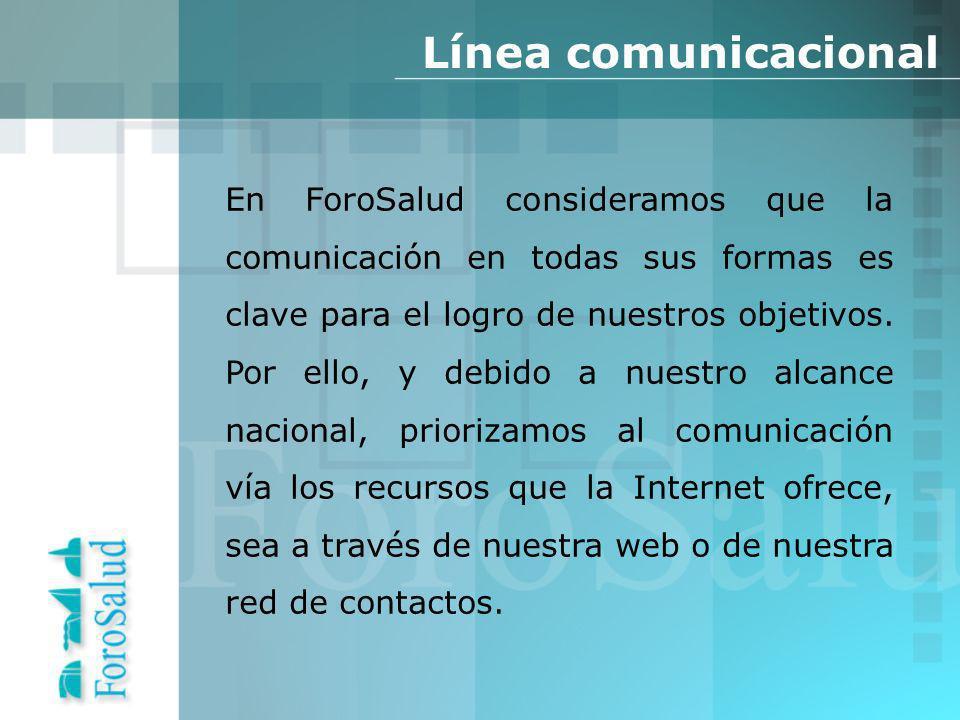Línea comunicacional En ForoSalud consideramos que la comunicación en todas sus formas es clave para el logro de nuestros objetivos.