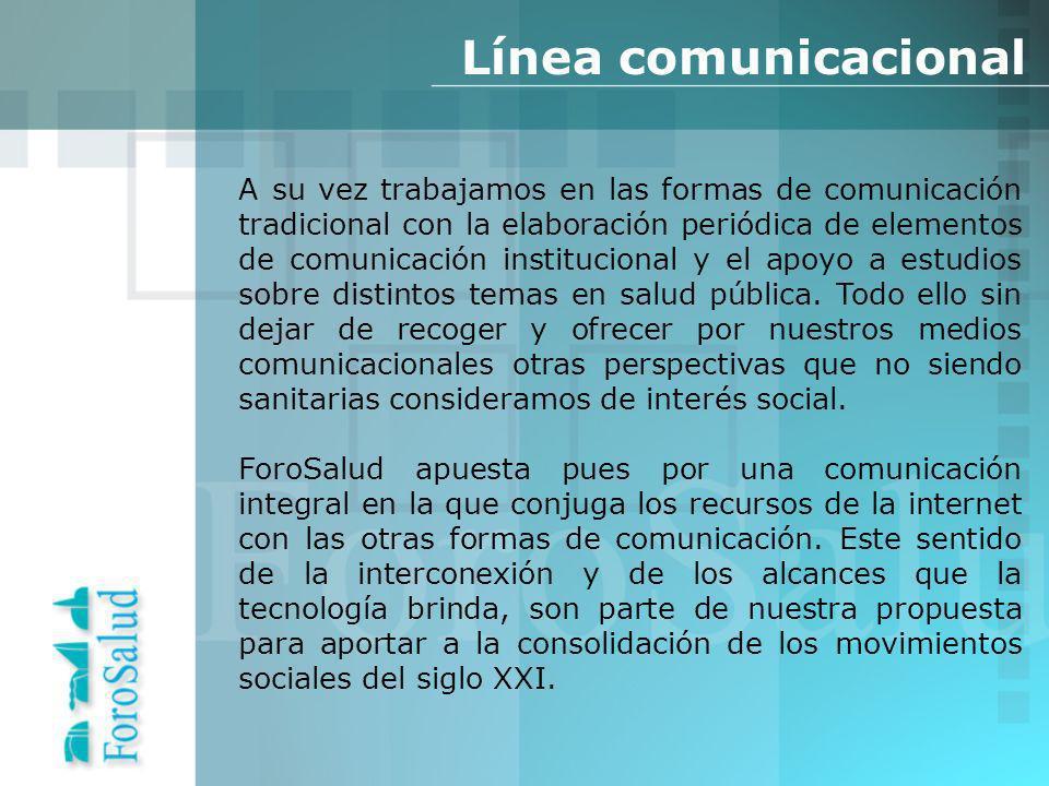 A su vez trabajamos en las formas de comunicación tradicional con la elaboración periódica de elementos de comunicación institucional y el apoyo a estudios sobre distintos temas en salud pública.