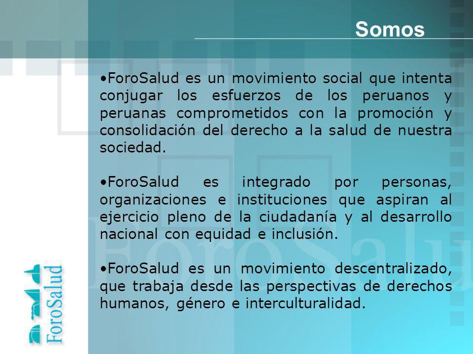 ForoSalud es un movimiento social que intenta conjugar los esfuerzos de los peruanos y peruanas comprometidos con la promoción y consolidación del derecho a la salud de nuestra sociedad.
