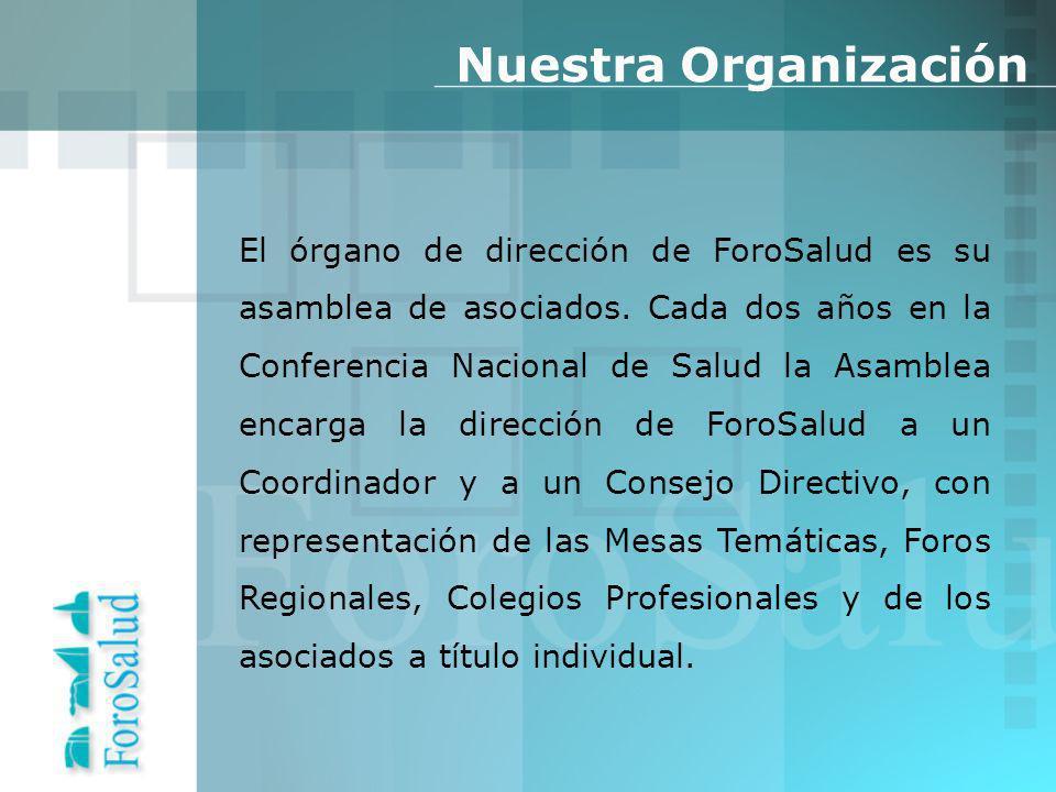 El órgano de dirección de ForoSalud es su asamblea de asociados.