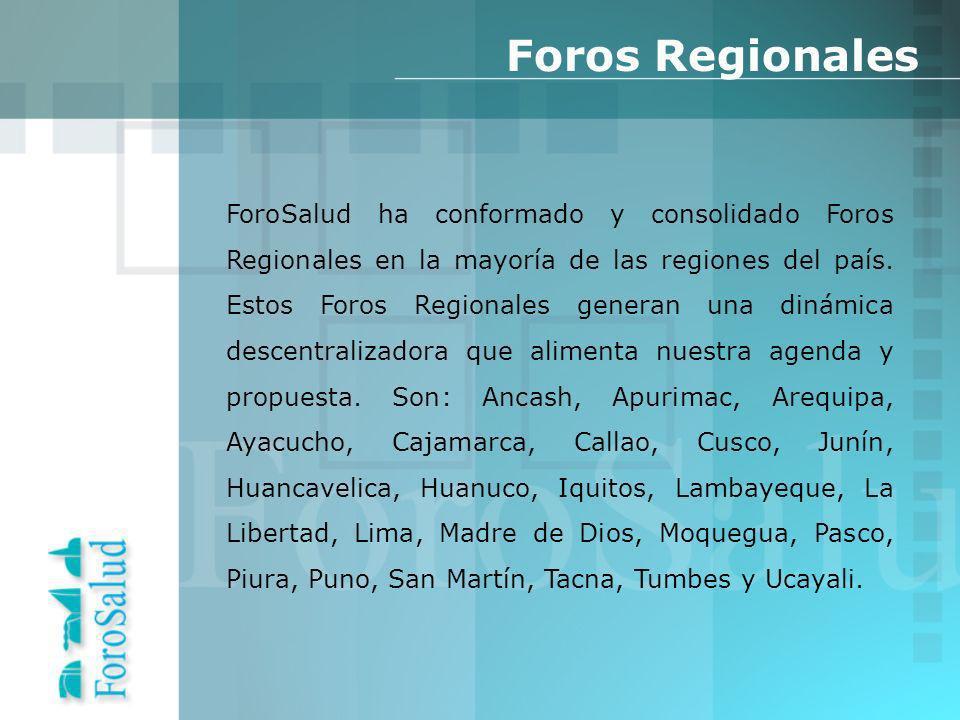 ForoSalud ha conformado y consolidado Foros Regionales en la mayoría de las regiones del país.