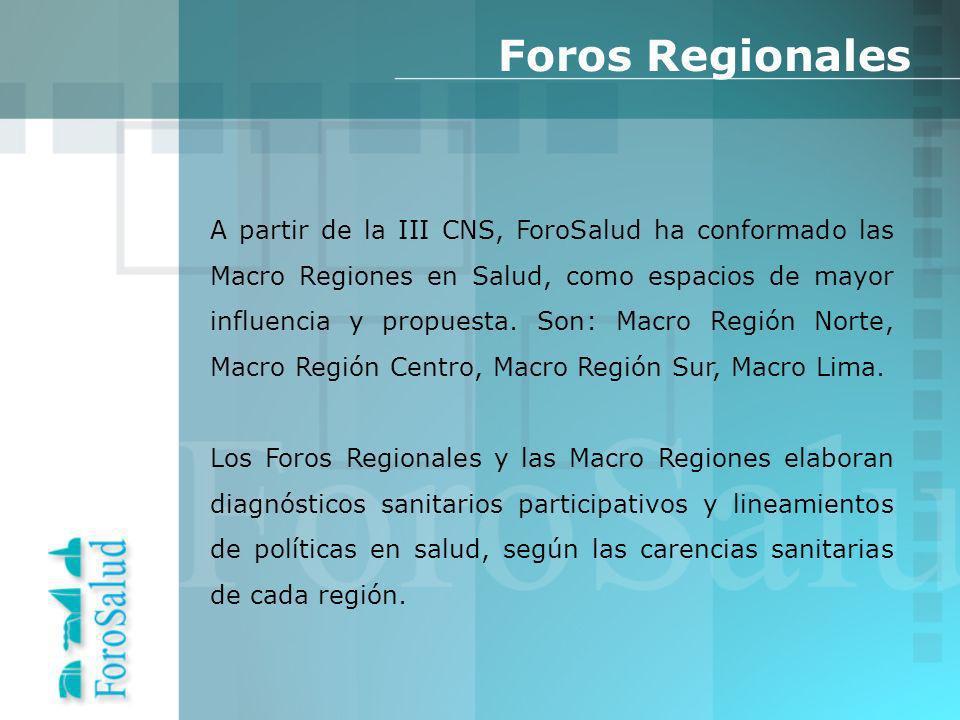 A partir de la III CNS, ForoSalud ha conformado las Macro Regiones en Salud, como espacios de mayor influencia y propuesta.