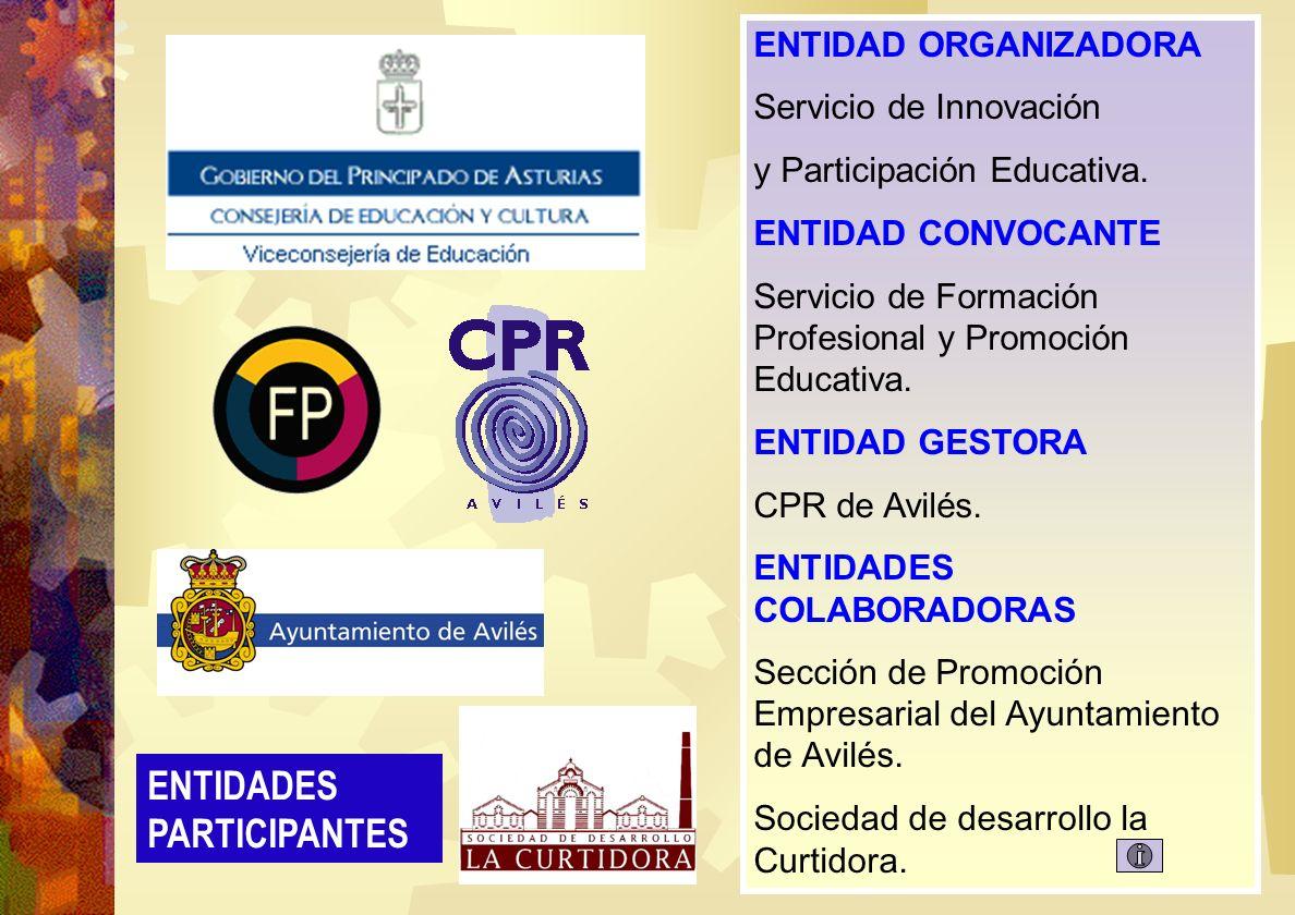 Entidades ENTIDAD ORGANIZADORA Servicio de Innovación y Participación Educativa.