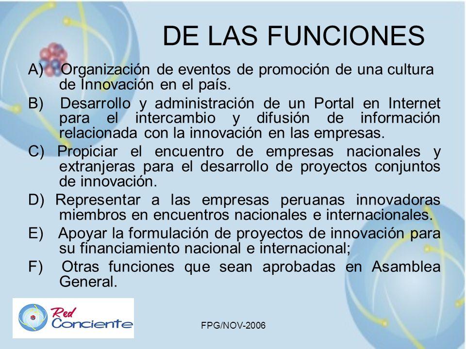 FPG/NOV-2006 A) Organización de eventos de promoción de una cultura de Innovación en el país. B) Desarrollo y administración de un Portal en Internet