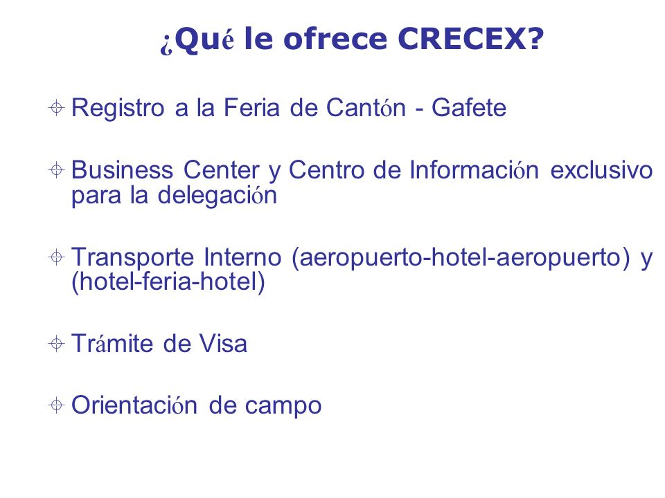 ¿ Qu é le ofrece CRECEX? Registro a la Feria de Cant ó n - Gafete Business Center y Centro de Informaci ó n exclusivo para la delegaci ó n Transporte