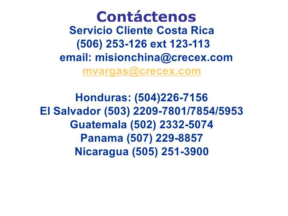 Contáctenos Servicio Cliente Costa Rica (506) 253-126 ext 123-113 email: misionchina@crecex.com mvargas@crecex.com mvargas@crecex.com Honduras: (504)2