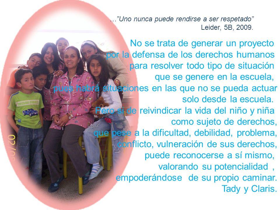 …Uno nunca puede rendirse a ser respetado Leider, 5B, 2009.