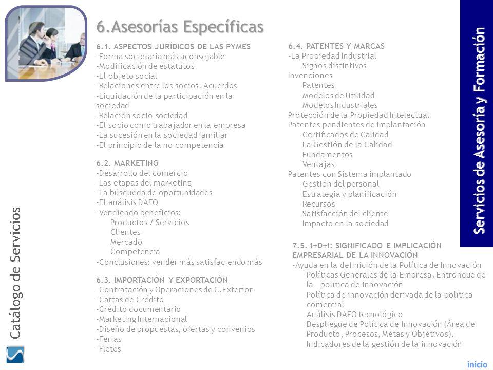 6.Asesorías Específicas 6.1. ASPECTOS JURÍDICOS DE LAS PYMES -Forma societaria más aconsejable -Modificación de estatutos -El objeto social -Relacione