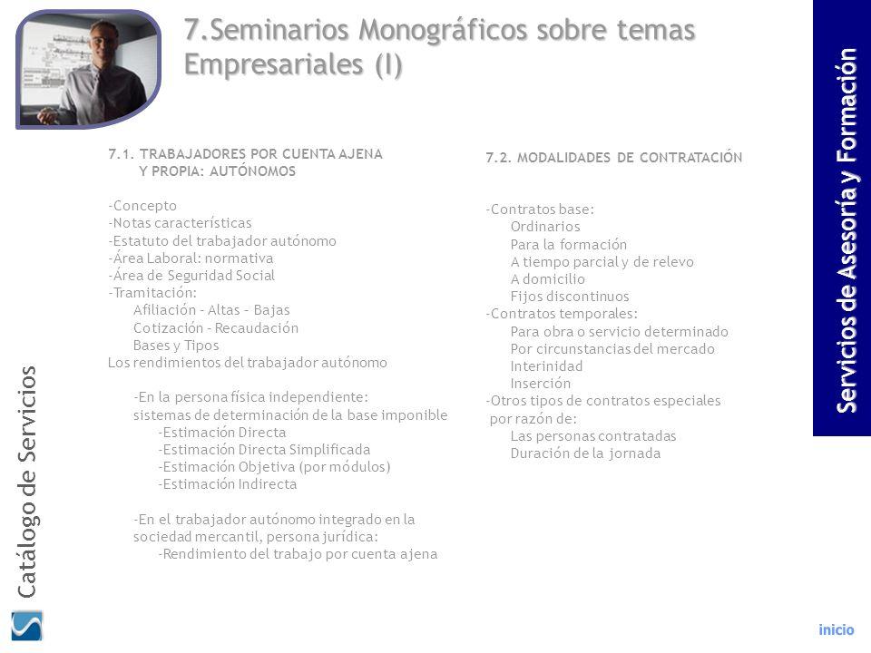 7.Seminarios Monográficos sobre temas Empresariales (I) 7.1. TRABAJADORES POR CUENTA AJENA Y PROPIA: AUTÓNOMOS -Concepto -Notas características -Estat