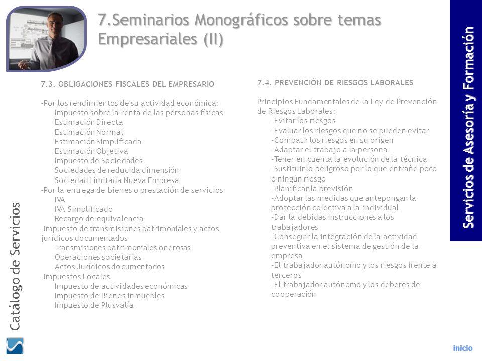 7.Seminarios Monográficos sobre temas Empresariales (II) 7.3. OBLIGACIONES FISCALES DEL EMPRESARIO -Por los rendimientos de su actividad económica: Im