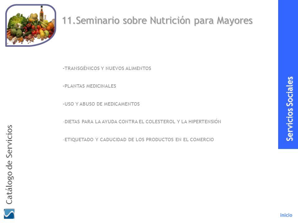 11.Seminario sobre Nutrición para Mayores -TRANSGÉNICOS Y NUEVOS ALIMENTOS -PLANTAS MEDICINALES -USO Y ABUSO DE MEDICAMENTOS -DIETAS PARA LA AYUDA CON