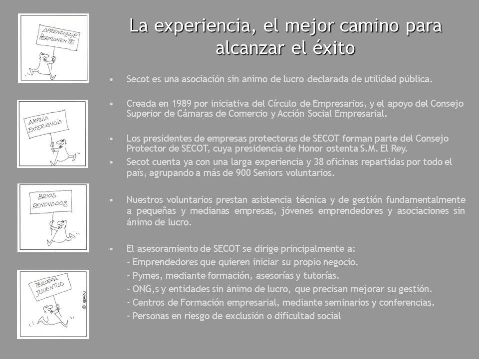 La experiencia, el mejor camino para alcanzar el éxito Secot es una asociación sin animo de lucro declarada de utilidad pública. Creada en 1989 por in