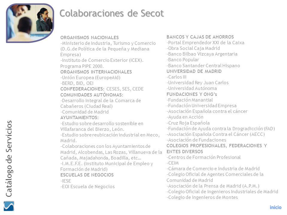 Colaboraciones de Secot ORGANISMOS NACIONALES -Ministerio de Industria, Turismo y Comercio (D.G.de Política de la Pequeña y Mediana Empresa) -Institut