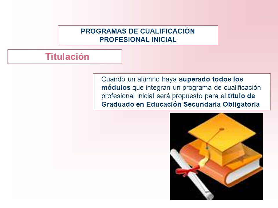 Cuando un alumno haya superado todos los módulos que integran un programa de cualificación profesional inicial será propuesto para el título de Gradua