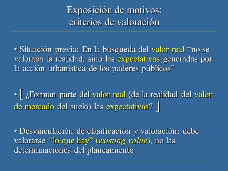 Exposición de motivos: criterios de valoración Situación previa: En la búsqueda del valor real no se valoraba la realidad, sino las expectativas gener