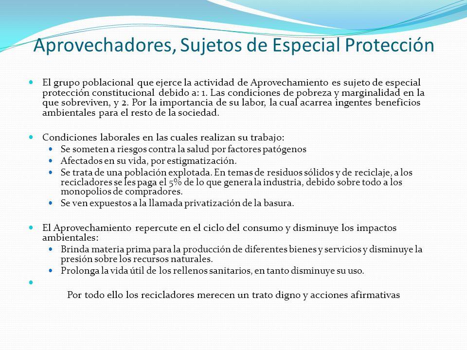 Aprovechadores, Sujetos de Especial Protección El grupo poblacional que ejerce la actividad de Aprovechamiento es sujeto de especial protección constitucional debido a: 1.