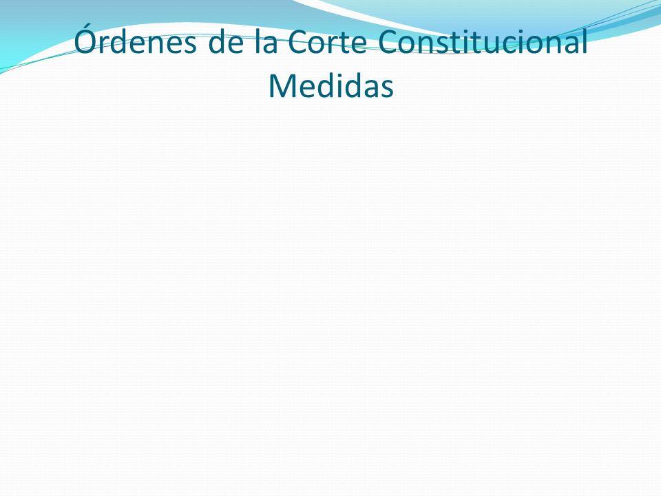 Órdenes de la Corte Constitucional Medidas