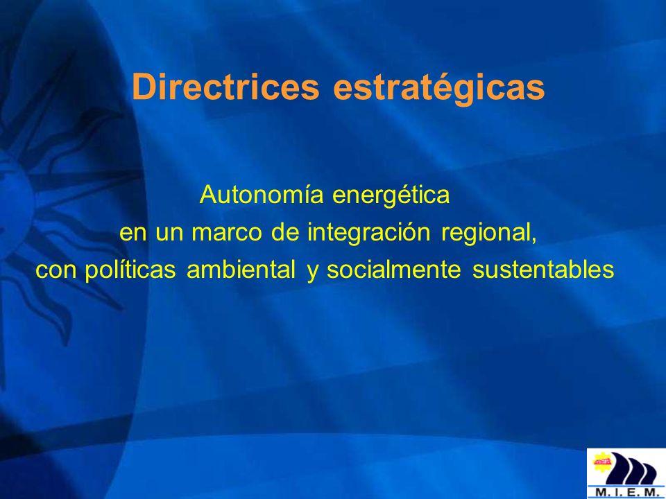 Directrices estratégicas Autonomía energética en un marco de integración regional, con políticas ambiental y socialmente sustentables
