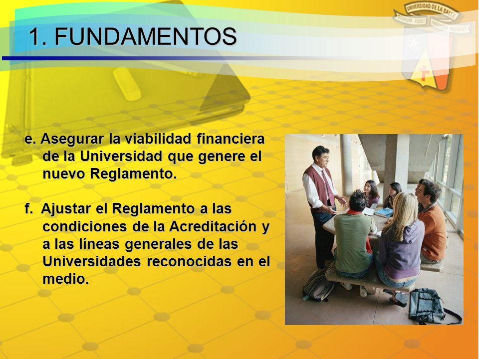 e.Asegurar la viabilidad financiera de la Universidad que genere el nuevo Reglamento.
