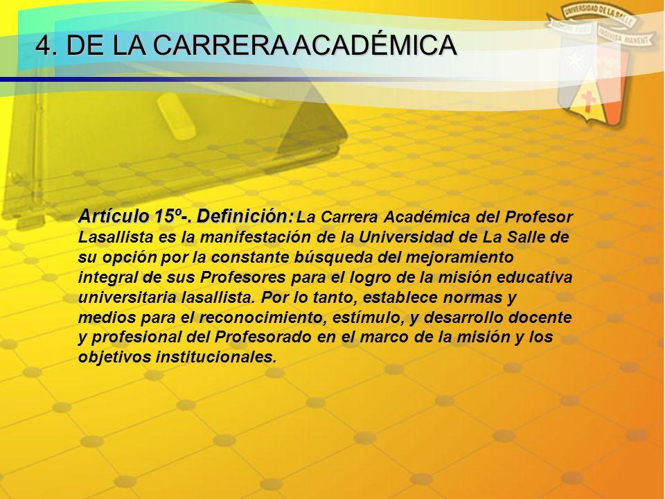4.DE LA CARRERA ACADÉMICA Artículo 15º-. Definición: Artículo 15º-.