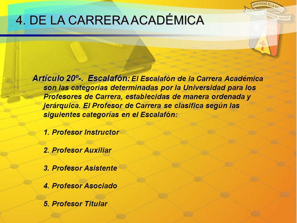 4.DE LA CARRERA ACADÉMICA Artículo 20º-. Escalafón: Artículo 20º-.