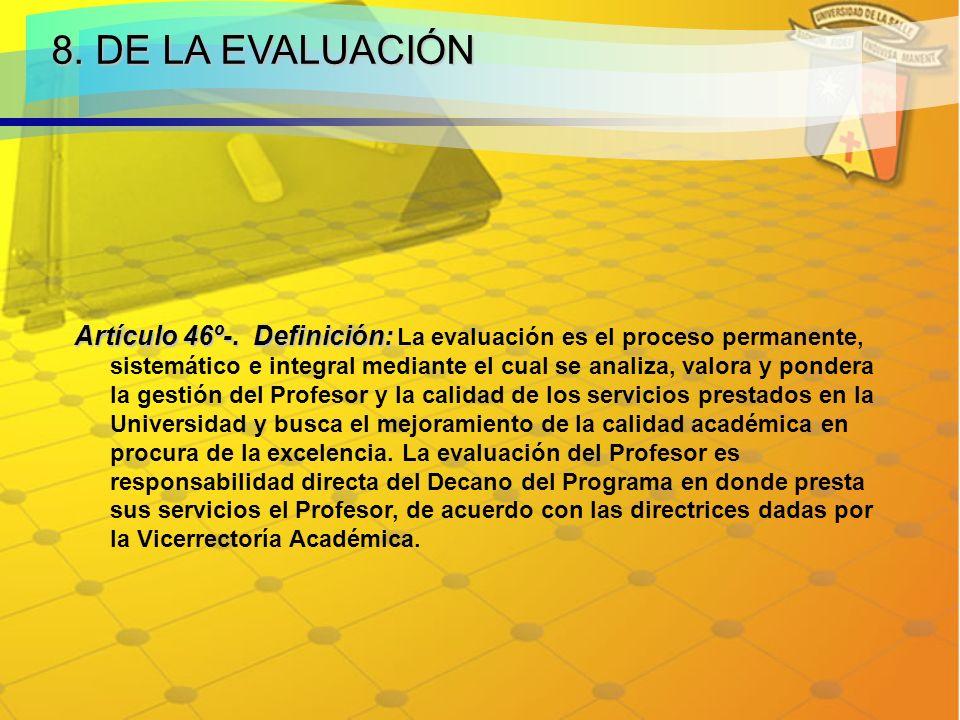 8.DE LA EVALUACIÓN Artículo 46º-. Definición: Artículo 46º-.