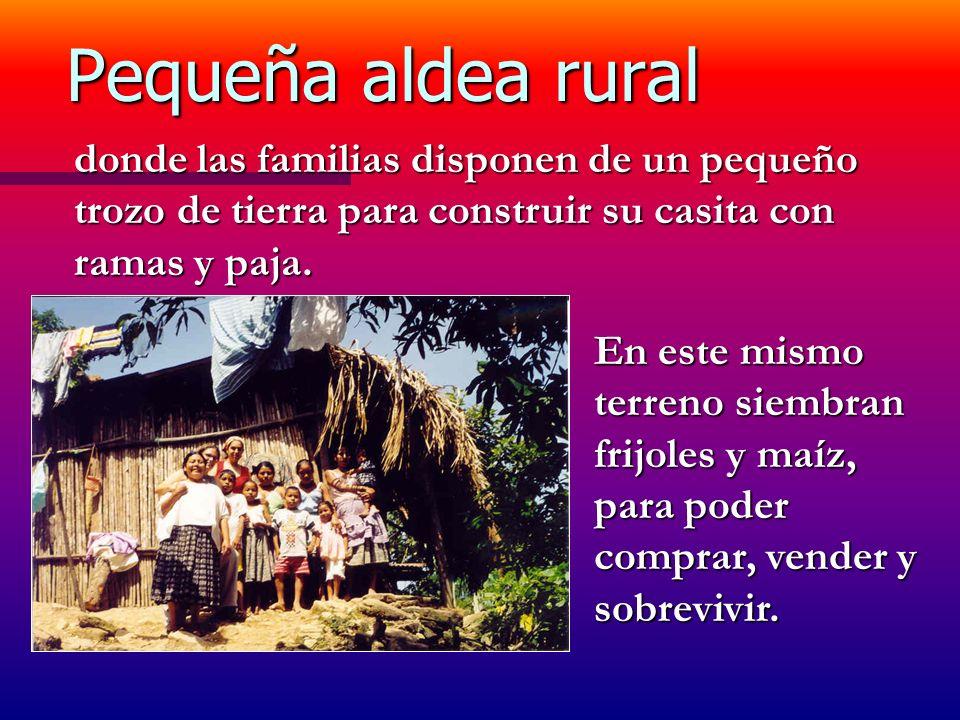 Pequeña aldea rural donde las familias disponen de un pequeño trozo de tierra para construir su casita con ramas y paja. En este mismo terreno siembra