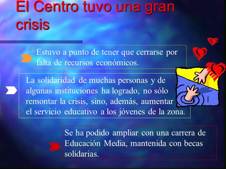 El Centro tuvo una gran crisis La solidaridad de muchas personas y de algunas instituciones ha logrado, no sólo remontar la crisis, sino, además, aume