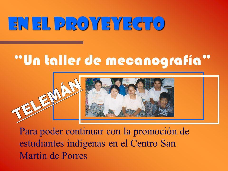 EN EL PROYEYECTO Un taller de mecanografía Para poder continuar con la promoción de estudiantes indígenas en el Centro San Martín de Porres