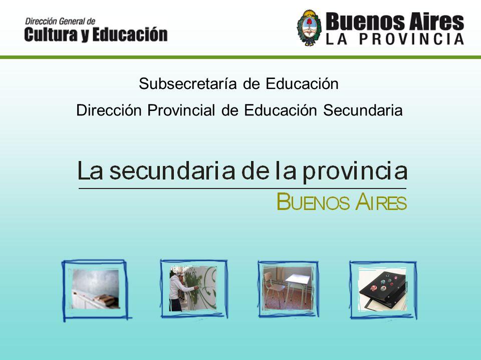 Subsecretaría de Educación Dirección Provincial de Educación Secundaria