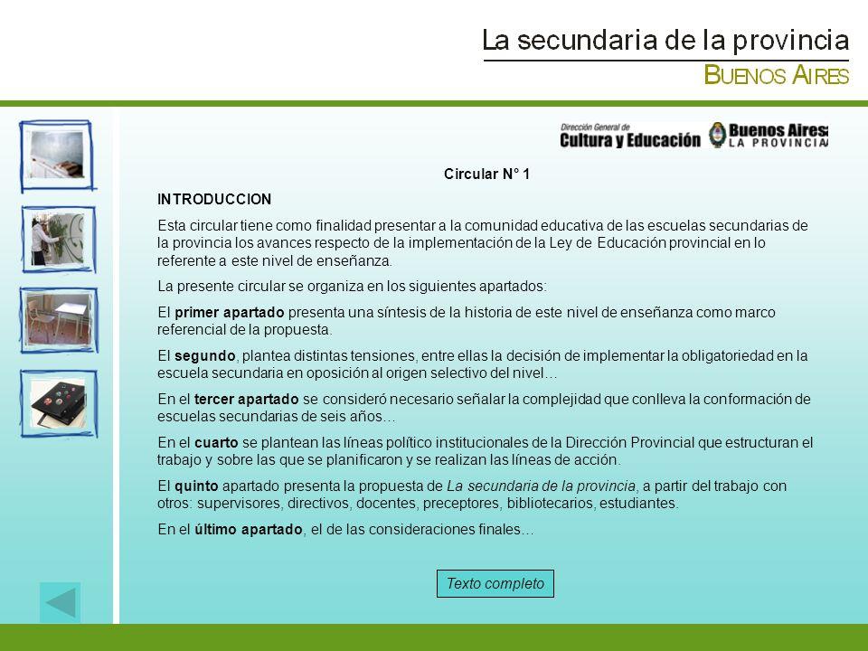 Circular N° 1 INTRODUCCION Esta circular tiene como finalidad presentar a la comunidad educativa de las escuelas secundarias de la provincia los avanc