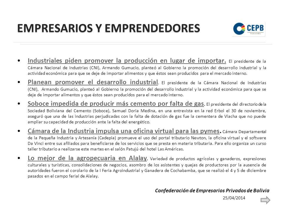 EMPRESARIOS Y EMPRENDEDORES Industriales piden promover la producción en lugar de importar.