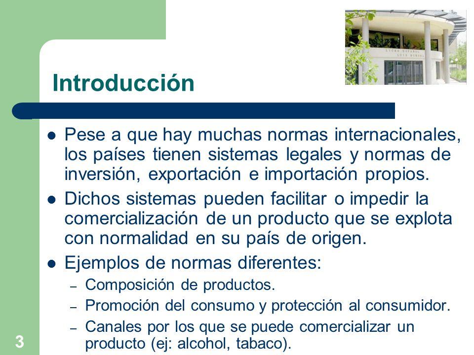 3 Introducción Pese a que hay muchas normas internacionales, los países tienen sistemas legales y normas de inversión, exportación e importación propi