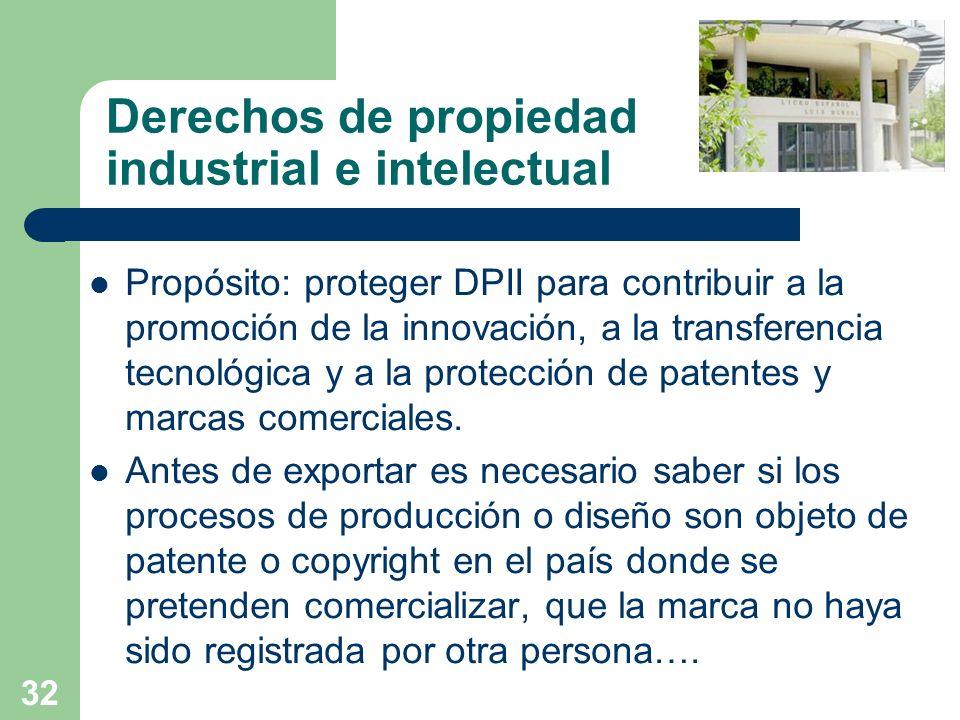 32 Derechos de propiedad industrial e intelectual Propósito: proteger DPII para contribuir a la promoción de la innovación, a la transferencia tecnoló